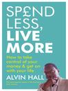 Spend Less, Live More (eBook): How to Take Control of Your Money and Get on with Your Life
